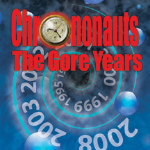 Chrononauts : The Gore Years