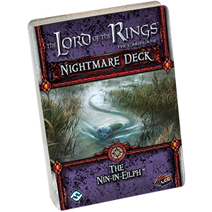 Lord of the Rings : The Card Game – Nightmare Deck – The Nin-in-Eilph