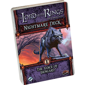 Lord of the Rings : The Card Game - Nightmare Decks - The Voice of Isengard